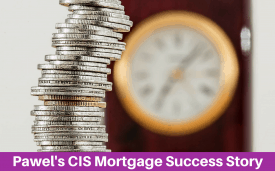 Chris's CIS Mortgage Success Story, Expert Mortgage Advice for CIS Subcontractors